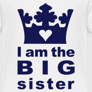 White I am the big Sister Kids' Shirts - Toddler Premium T-Shirt