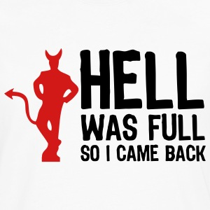 White Hell was full - So I came back (2c) T-Shirts - Men's Premium Long Sleeve T-Shirt