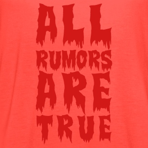 Brown all rumors are true  T-Shirts - Women's Flowy Tank Top by Bella