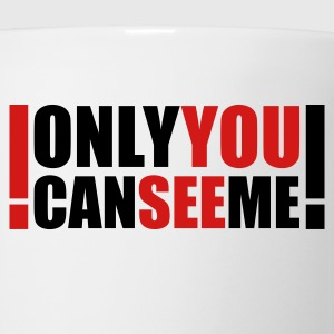 White only you can see me Women's T-Shirts - Coffee/Tea Mug