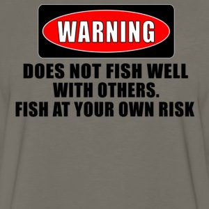 Khaki WARNING! DOES NOT FISH WELL WITH OTHERS T-Shirts - Men's Premium Long Sleeve T-Shirt