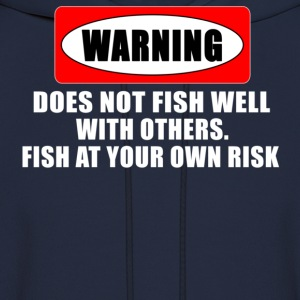 Navy WARNING! DOES NOT FISH WELL WITH OTHERS T-Shirts - Men's Hoodie