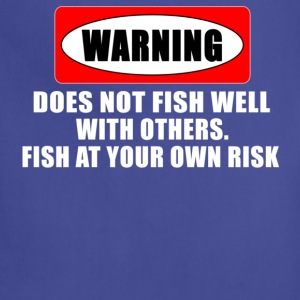Navy WARNING! DOES NOT FISH WELL WITH OTHERS T-Shirts - Adjustable Apron