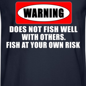Navy WARNING! DOES NOT FISH WELL WITH OTHERS Women's T-Shirts - Men's Long Sleeve T-Shirt