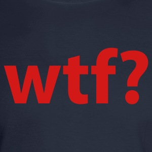 Navy WTF? Women's T-Shirts - Men's Long Sleeve T-Shirt