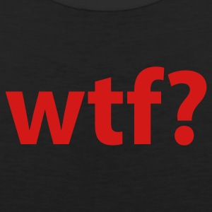 Black WTF? T-Shirts - Men's Premium Tank