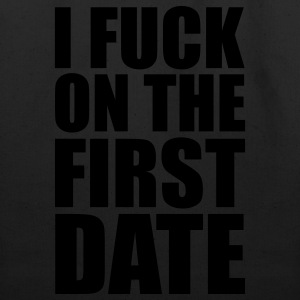Black I Fuck on the First Date T-Shirts - Eco-Friendly Cotton Tote