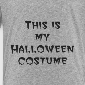 This is my Halloween costume - Toddler Premium T-Shirt