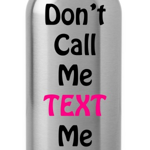Text Me  - Water Bottle