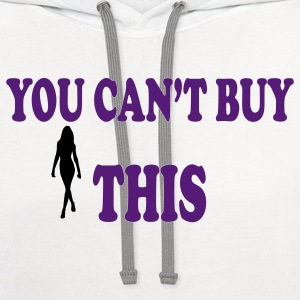 Women's you Can't Buy This Tee - Contrast Hoodie