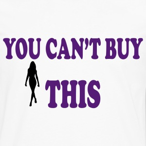 Women's you Can't Buy This Tee - Men's Premium Long Sleeve T-Shirt