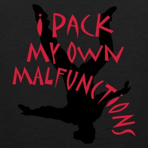 I Pack My Own Malfunctions T-Shirts - Men's Premium Tank