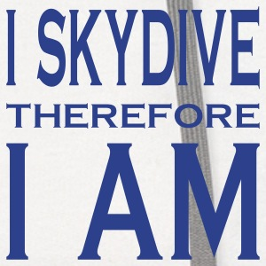 I Skydive Therefore I Am T-Shirts - Contrast Hoodie