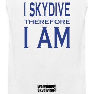 I Skydive Therefore I Am T-Shirts - Men's Premium Tank