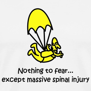 Nothing To Fear Except Massive Spinal Injury Long Sleeve Shirts - Men's Premium T-Shirt