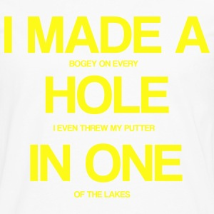 I made a hole in one - Men's Premium Long Sleeve T-Shirt