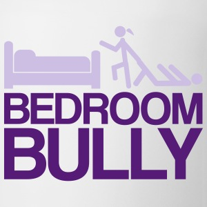 Bedroom Bully - Coffee/Tea Mug
