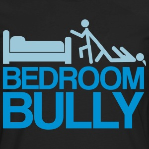 Bedroom Bully - Men's Premium Long Sleeve T-Shirt