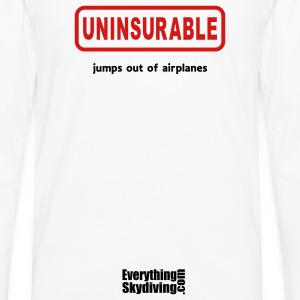 Uninsurable Jumps Out Of Airplanes - Men's Premium Long Sleeve T-Shirt