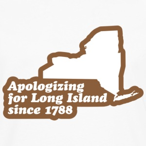 New York - Apologizing for Long Island Hoodie - Men's Premium Long Sleeve T-Shirt