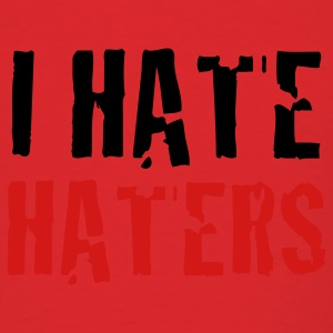 i hate haters Hoodies - Men's T-Shirt