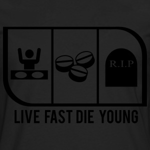LIVE FAST DIE YOUNG - Men's Premium Long Sleeve T-Shirt