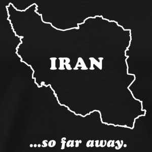 Iran So Far Away Hoodie - Men's Premium T-Shirt