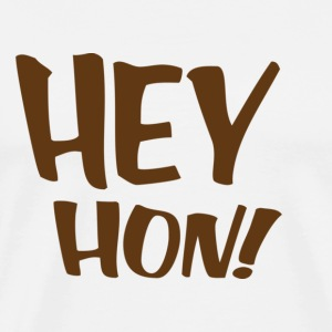 Hey Hon! - Baltimore Hoodie - Men's Premium T-Shirt