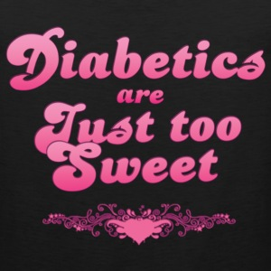 Diabetics are Just Too Sweet! - Men's Premium Tank