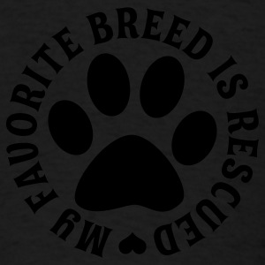 My Favorite Breed Is Rescued - Men's T-Shirt