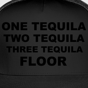 one tequilla, two tequilla, three tequilla, FLOOR Long Sleeve Shirts - Trucker Cap
