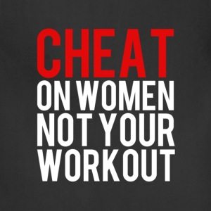 Cheat on Women, not your workout shirt T-Shirts - Adjustable Apron