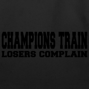 Champions Train Losers Complain Hoodies - Eco-Friendly Cotton Tote