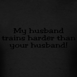 My Husband Trains Harder Than Your Husband Jester Hoodies - Men's T-Shirt