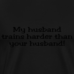 My Husband Trains Harder Than Your Husband Jester Hoodies - Men's Premium T-Shirt