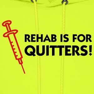 Rehab Is For Quitters 1 (2c) T-Shirts - Men's Hoodie