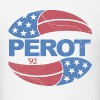 Ross Perot 1992 President T-Shirts - Men's T-Shirt