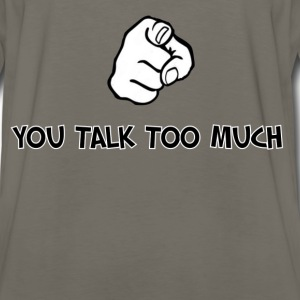 Humorous Saying (You Talk To Much) - Men's Premium Long Sleeve T-Shirt