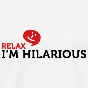 Relax Im Hilarious (2c) Hoodies - Men's Premium T-Shirt