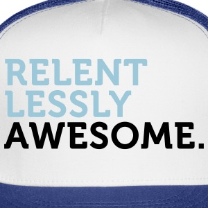 Relentlessly Awesome 2 (2c) Women's T-Shirts - Trucker Cap