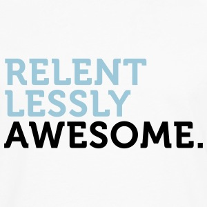Relentlessly Awesome 2 (2c) Women's T-Shirts - Men's Premium Long Sleeve T-Shirt