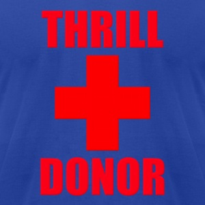 Thrill Donor Hoodies - Men's T-Shirt by American Apparel