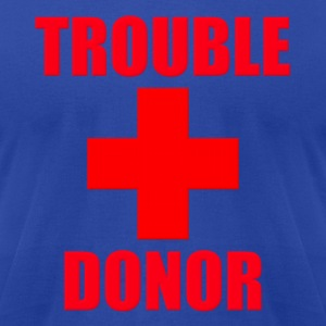 Trouble Donor Hoodies - Men's T-Shirt by American Apparel