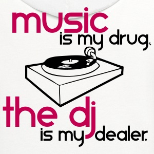 Music is my Drug the DJ is my Dealer T-Shirts - Contrast Hoodie