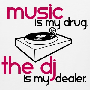 Music is my Drug the DJ is my Dealer T-Shirts - Men's Premium Tank