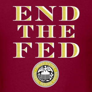 End The Fed Federal Reserve Hoodies - Men's T-Shirt
