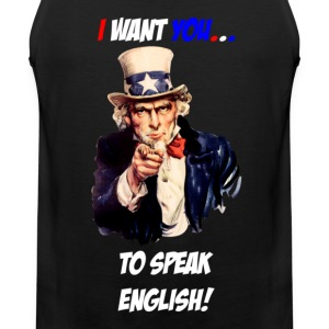 I want you to speak english T-Shirts - Men's Premium Tank