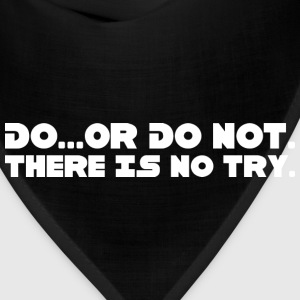 Star Wars - Do Or Do Not There Is No Try - Bandana