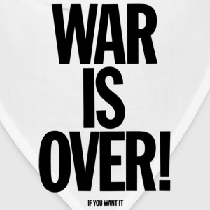 War Is Over (If You Want It) -  Shirt! - Bandana