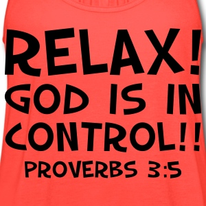 Relax; God Is In Control - Women's Flowy Tank Top by Bella
